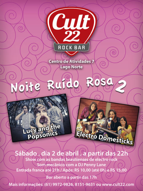 Lucy & The Popsonics e ElectroDomestiks no Cult22 Rock Bar - sábado 2 de Abril