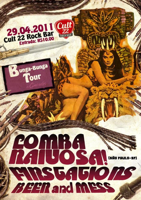 Bunga Bunga Tour - Firstations (DF), Lomba Raivosa (SP) & Beer and Mess (DF) - CULT 22 ROCK BAR