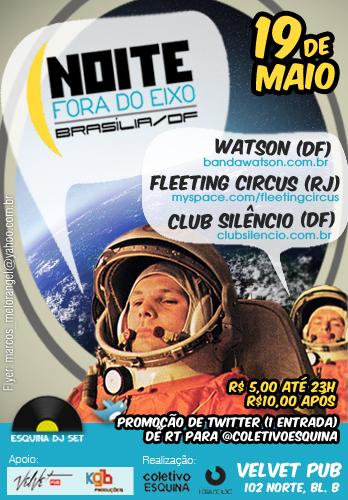 Noite Fora do Eixo - 19 de MAIO - Watson, Fleeting circus e Club Silencio - VELVET PUB